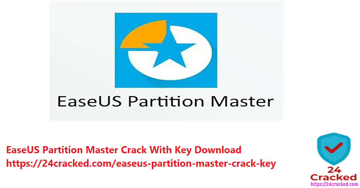 EaseUS Partition Master Crack With Key Download