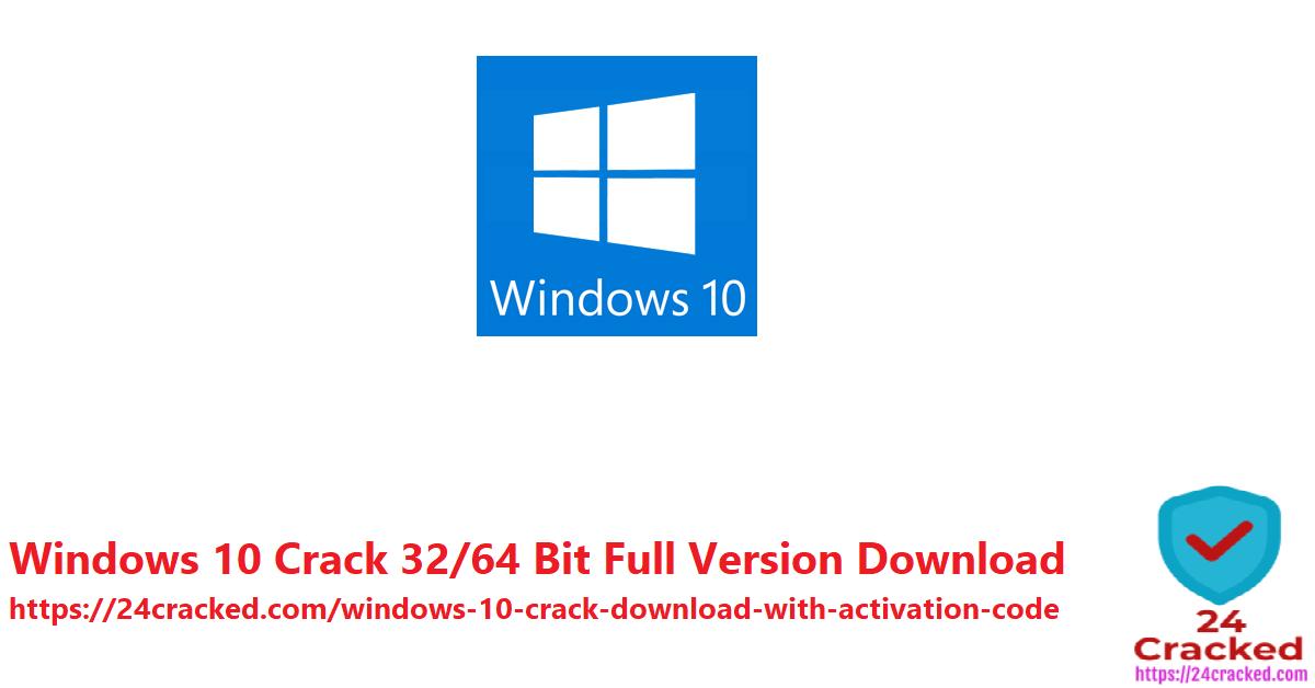 Windows 10 Crack 32-64 Bit Full Version Download
