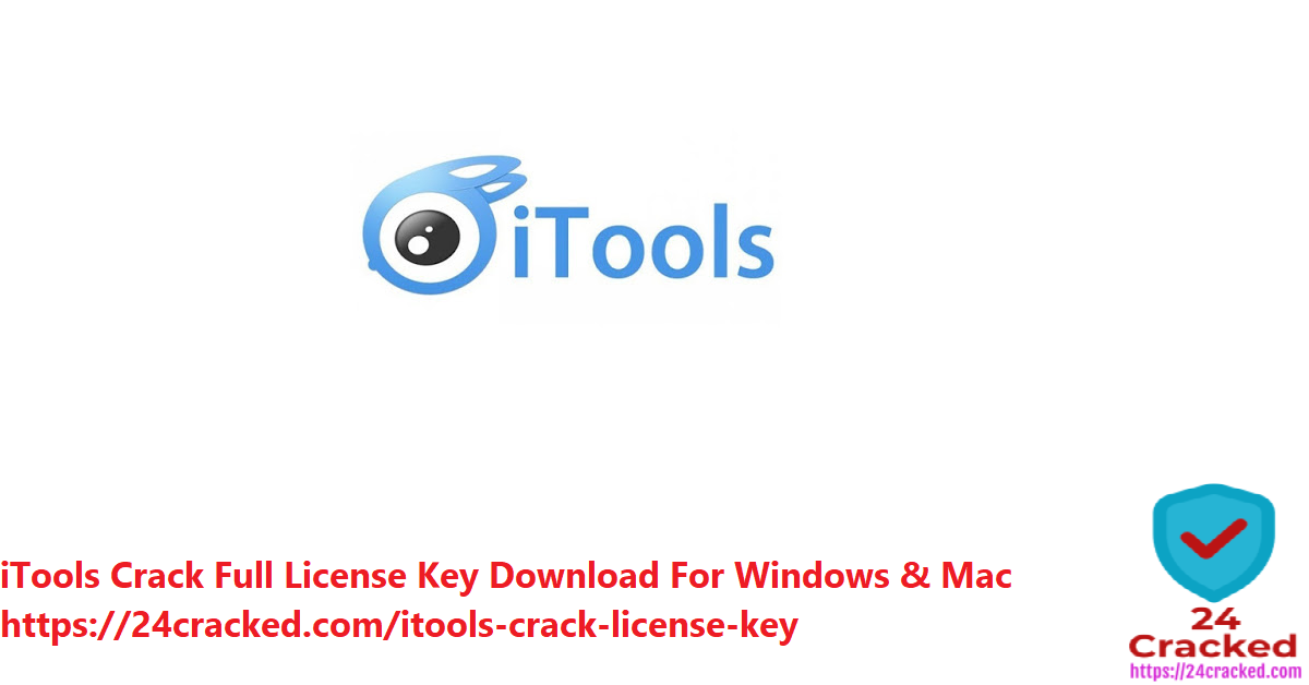 iTools Crack Full License Key Download For Windows & Mac