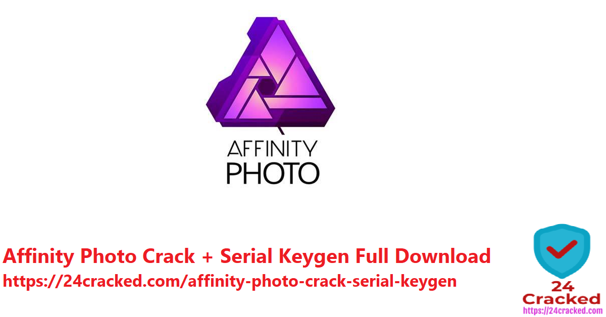 Affinity Photo Crack + Serial Keygen Full Download