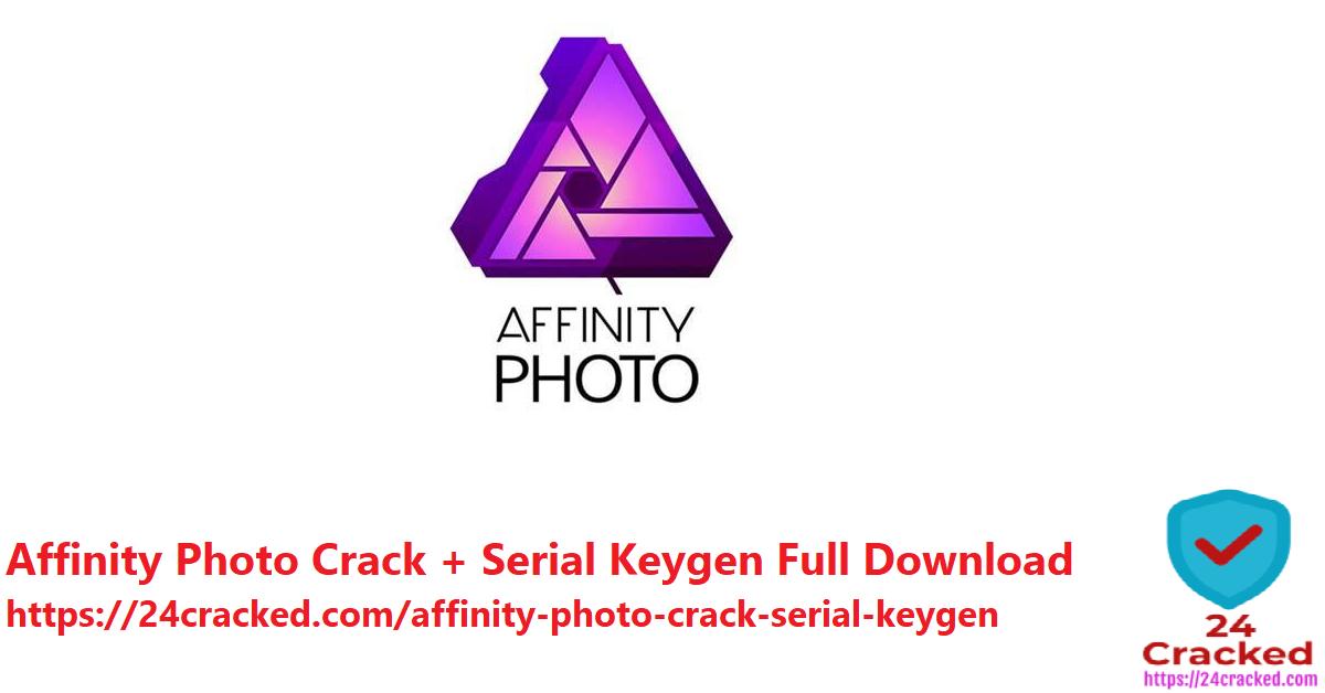 Affinity Photo Crack + Serial Keygen Full Download