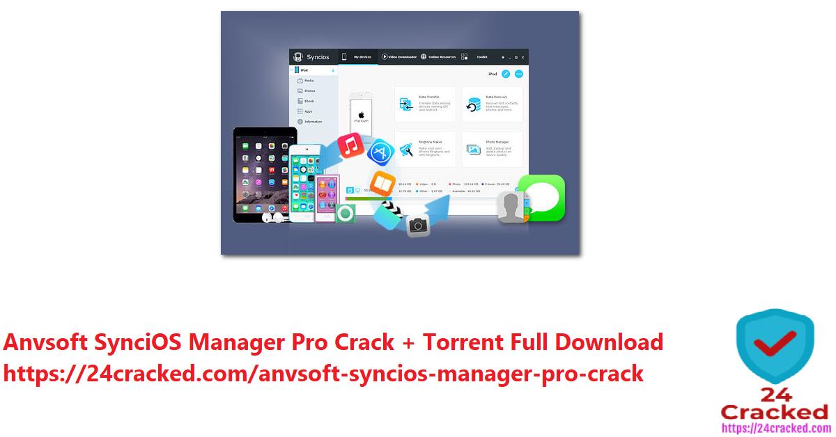 Anvsoft SynciOS Manager Pro Crack + Torrent Full Download