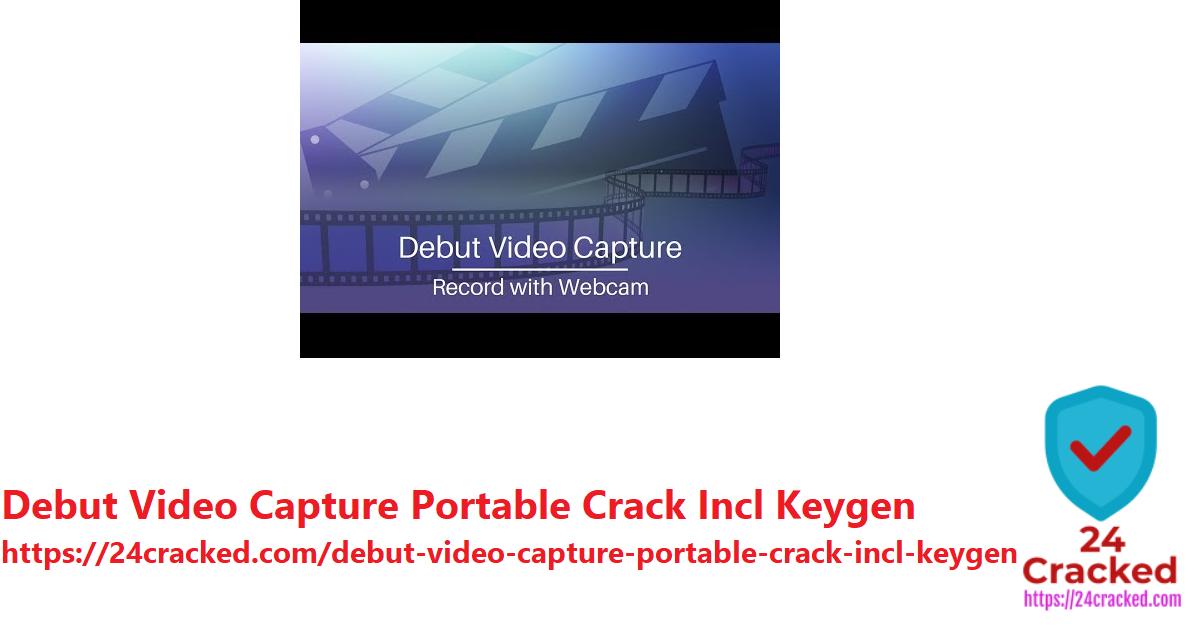 Debut Video Capture Portable Crack Incl Keygen