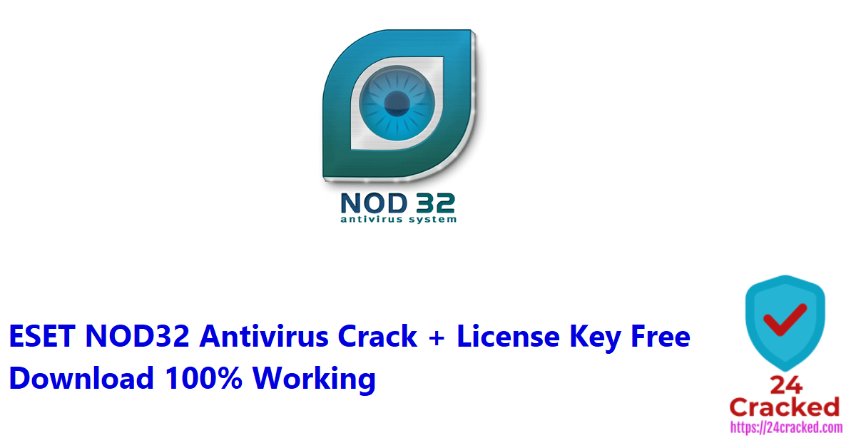 ESET NOD32 Antivirus Crack + License Key Free Download 100% Working