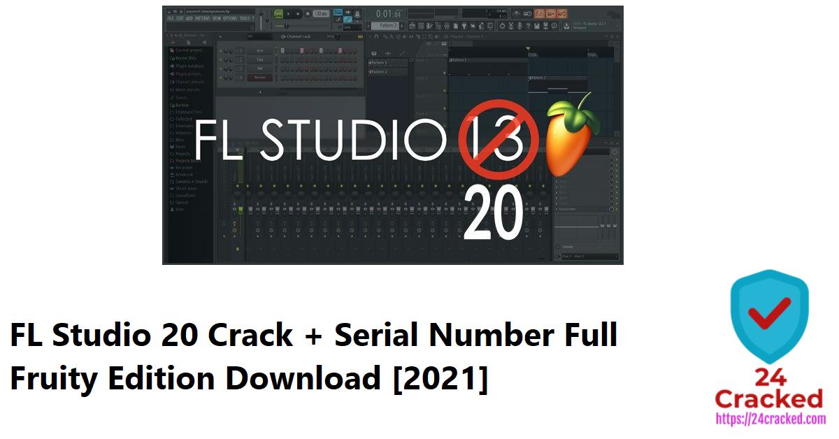 FL Studio 20 Crack + Serial Number Full Fruity Edition Download [2021]