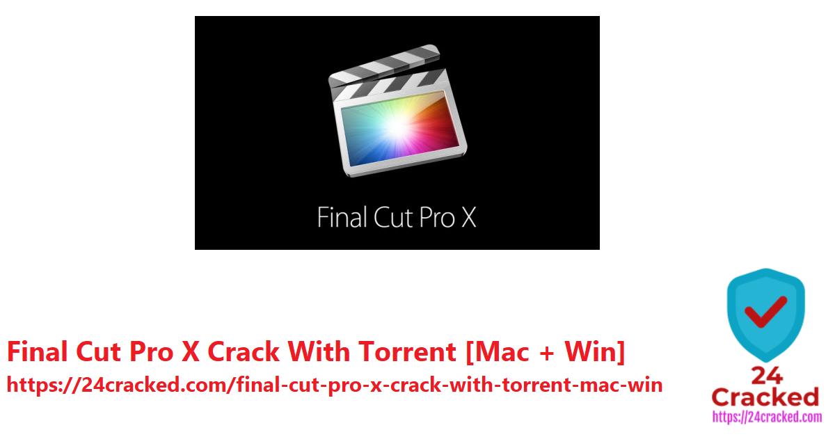Final Cut Pro X Crack With Torrent [Mac + Win]