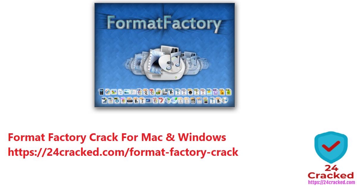 Format Factory Crack For Mac & Windows