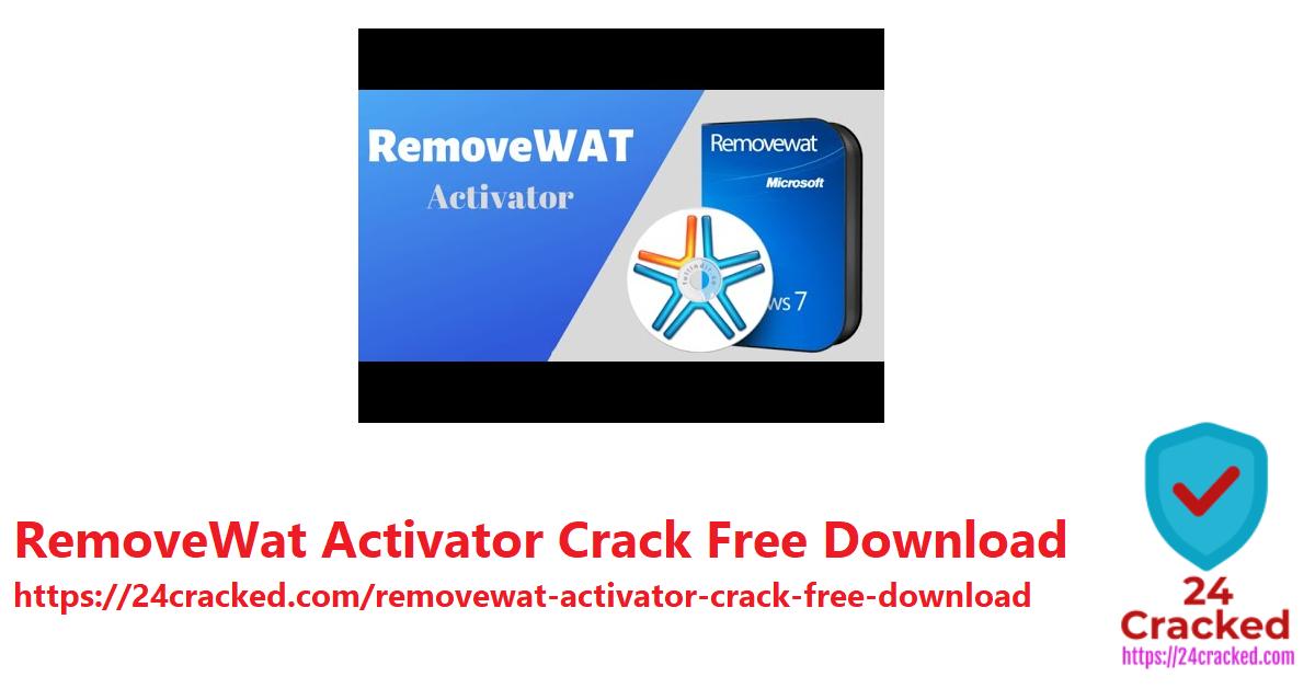 RemoveWat Activator Crack Free Download