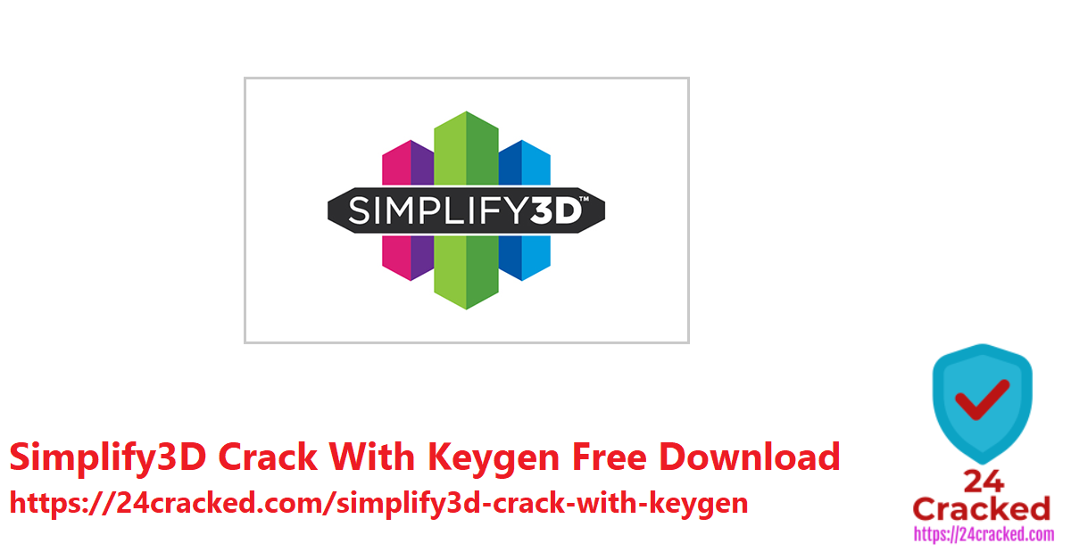 Simplify3D Crack With Keygen Free Download