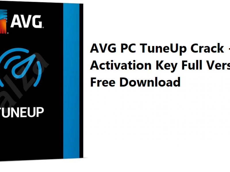 AVG PC TuneUp Crack + Activation Key Full Version Free Download