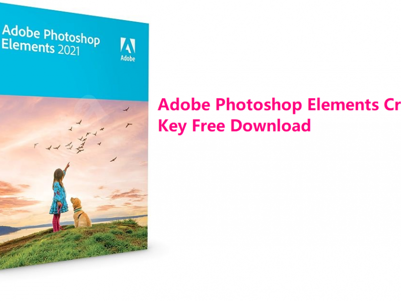 Adobe Photoshop Elements Crack + Key Free Download