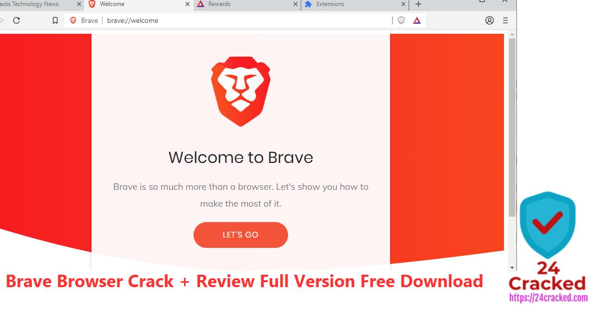 Brave Browser Crack + Review Full Version Free Download