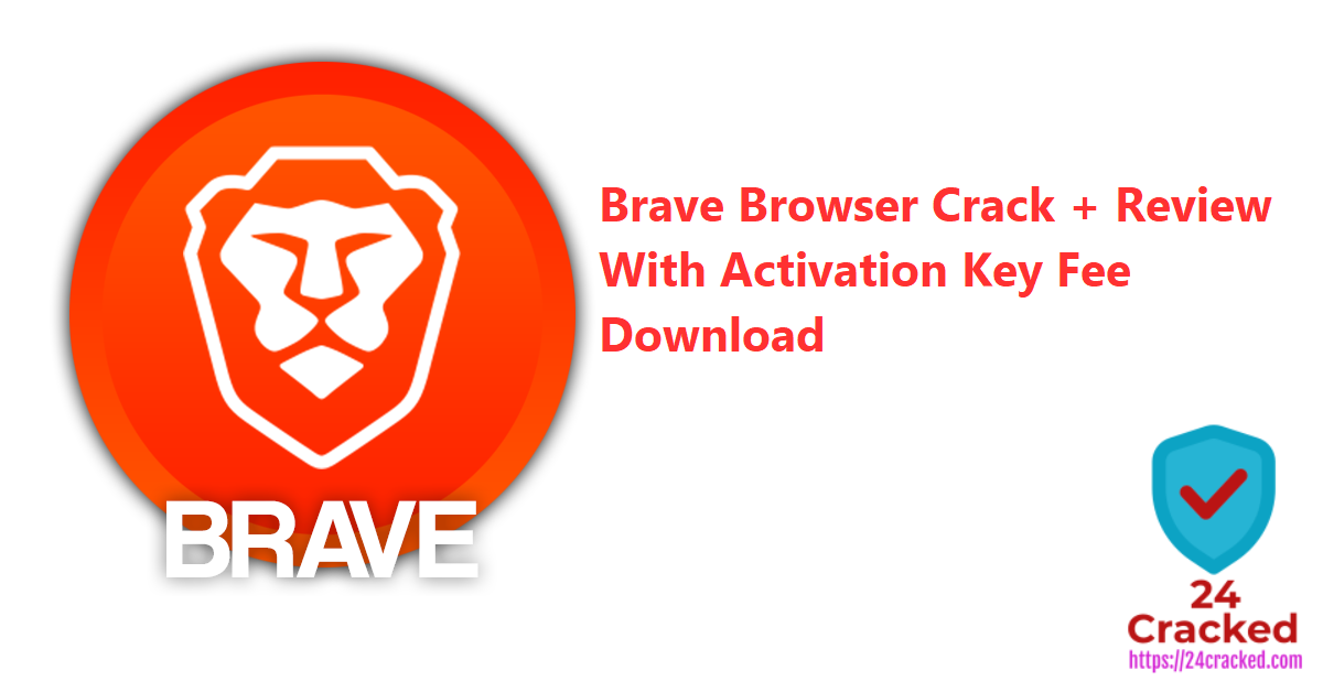 Brave Browser Crack + Review With Activation Key Fee Download