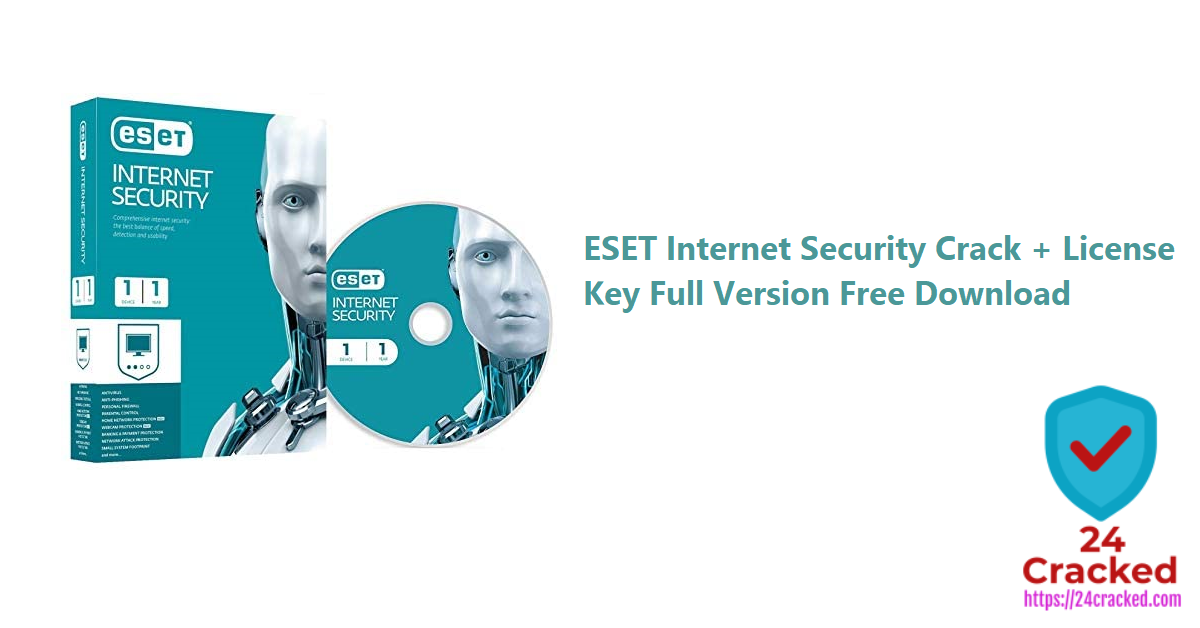 Eset Internet Security 14 0 22 0 Crack License Key 2021 24 Cracked