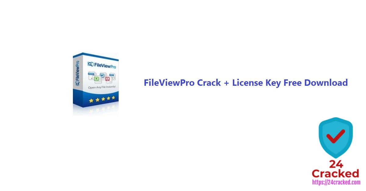 FileViewPro Crack + License Key Free Download