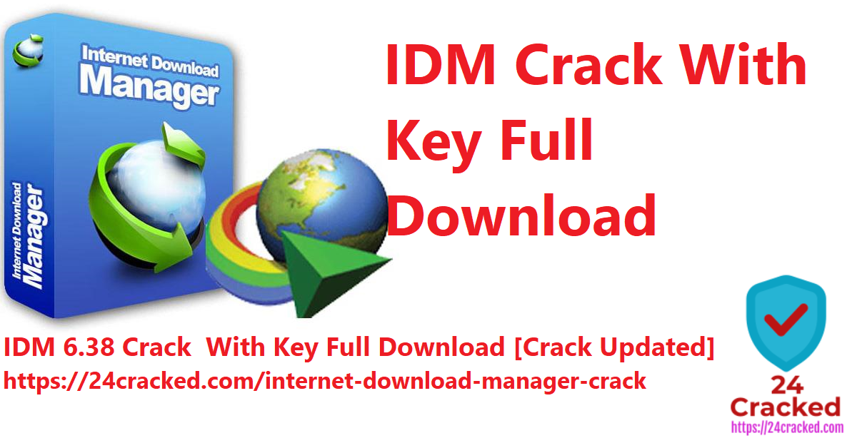 IDM Crack With Key Full Download
