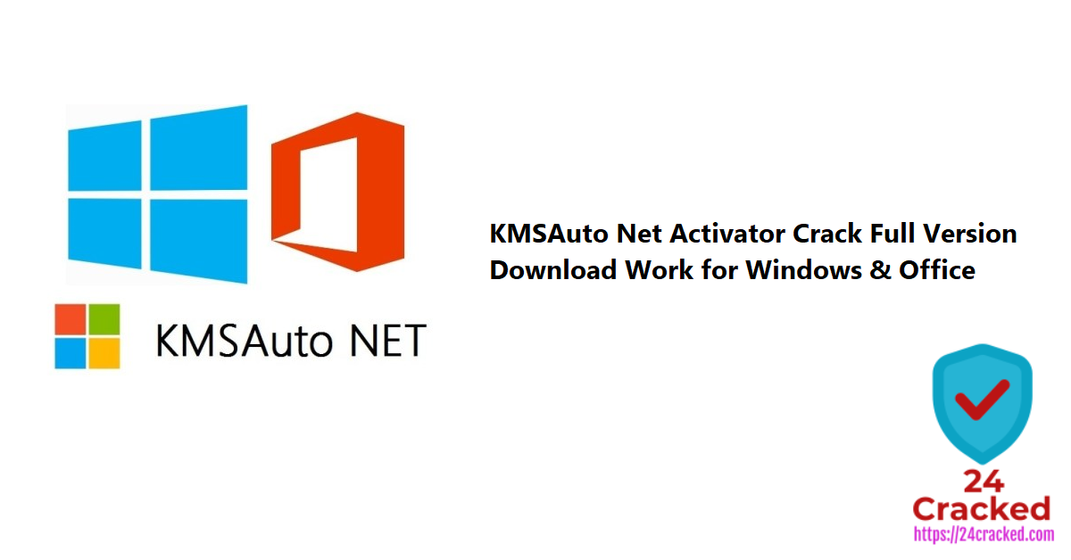 KMSAuto Net Activator Crack Full Version Download Work for Windows & Office