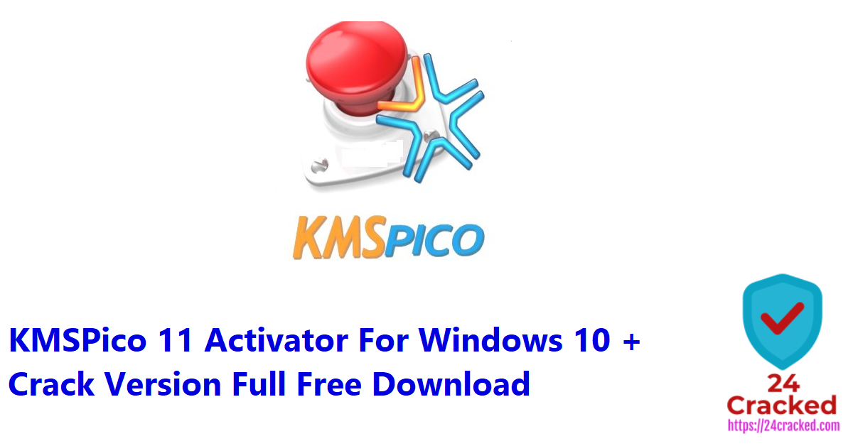 KMSPico 11 Activator For Windows 10 + Crack Version Full Free Download