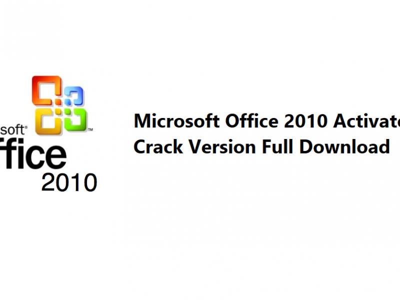 Microsoft Office 2010 Activator + Crack Version Full Download