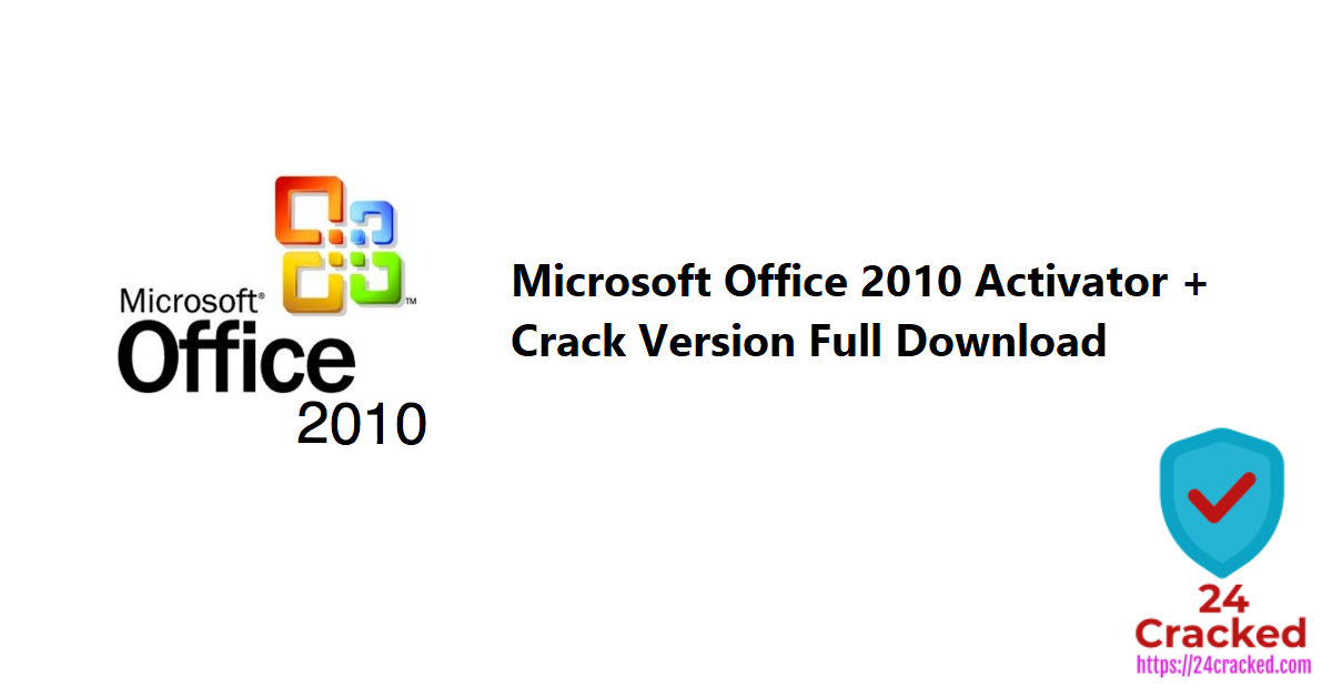 Microsoft Office 2010 Activator + Crack Version Full Download