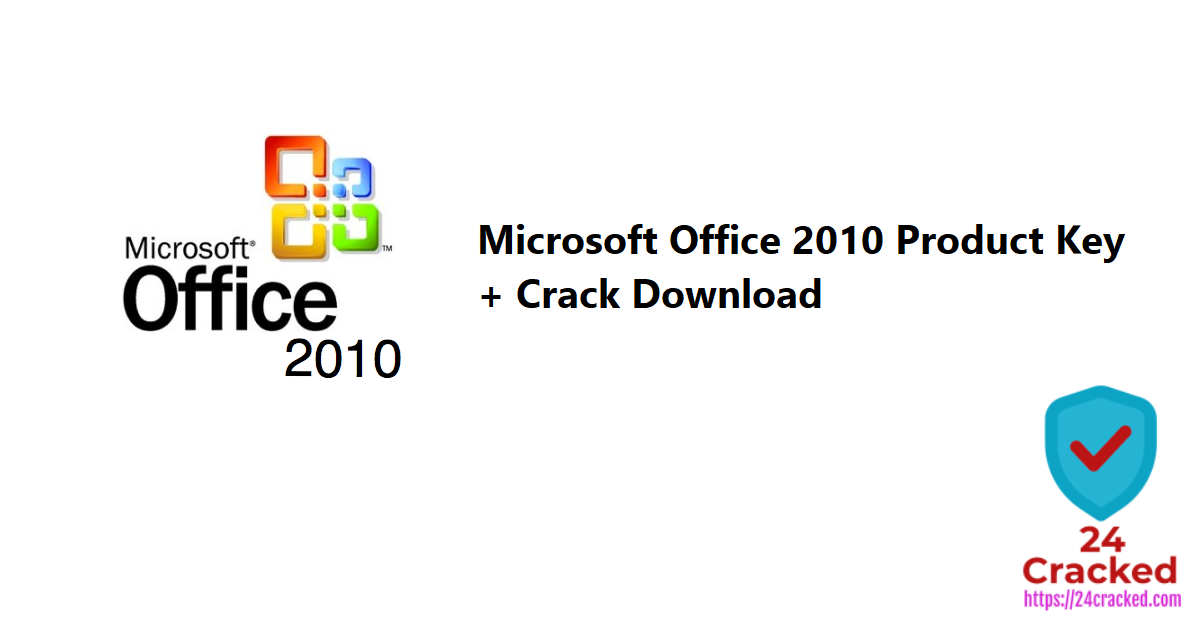 Microsoft Office 2010 Product Key + Crack Download