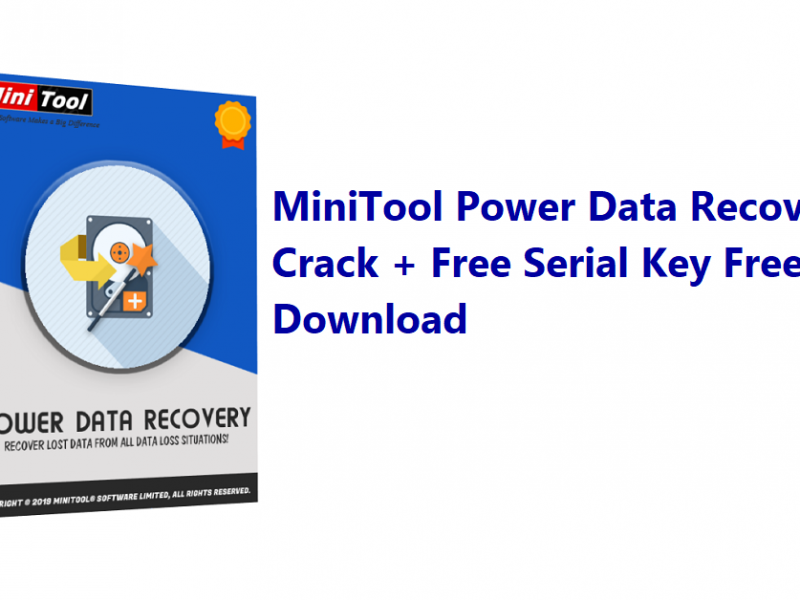 MiniTool Power Data Recovery Crack + Free Serial Key Free Download