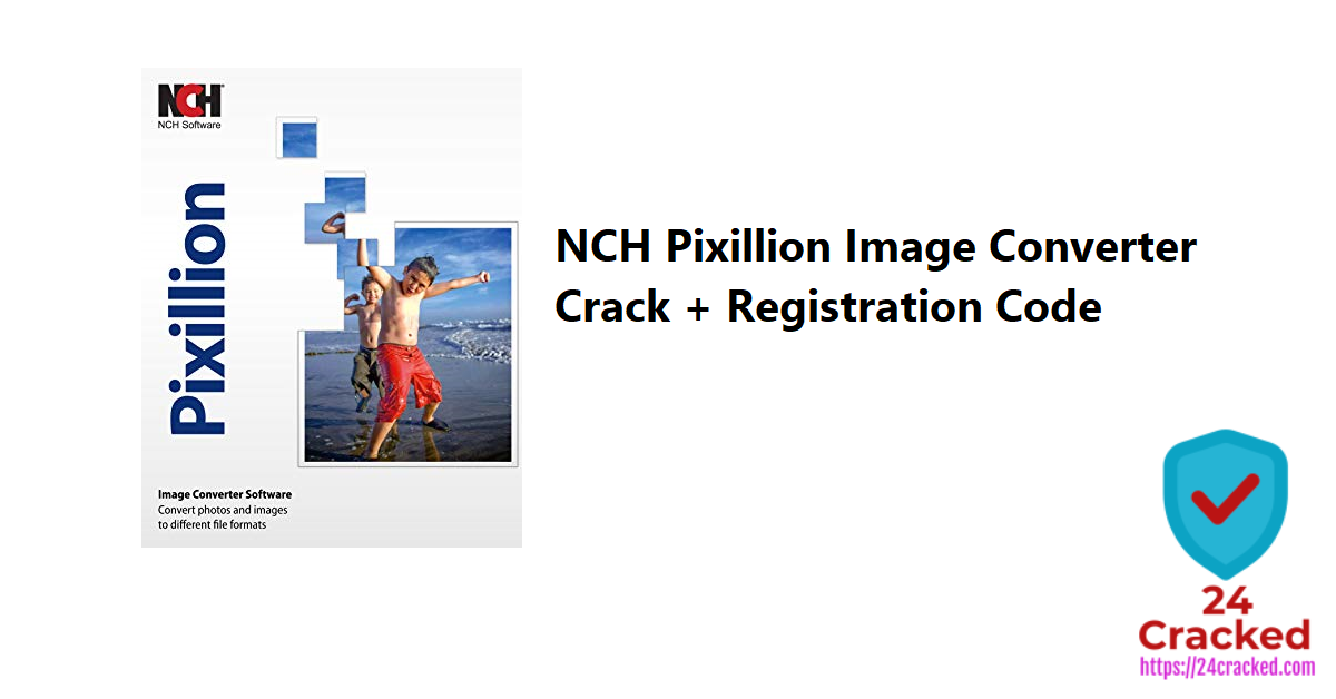 NCH Pixillion Image Converter Crack + Registration Code
