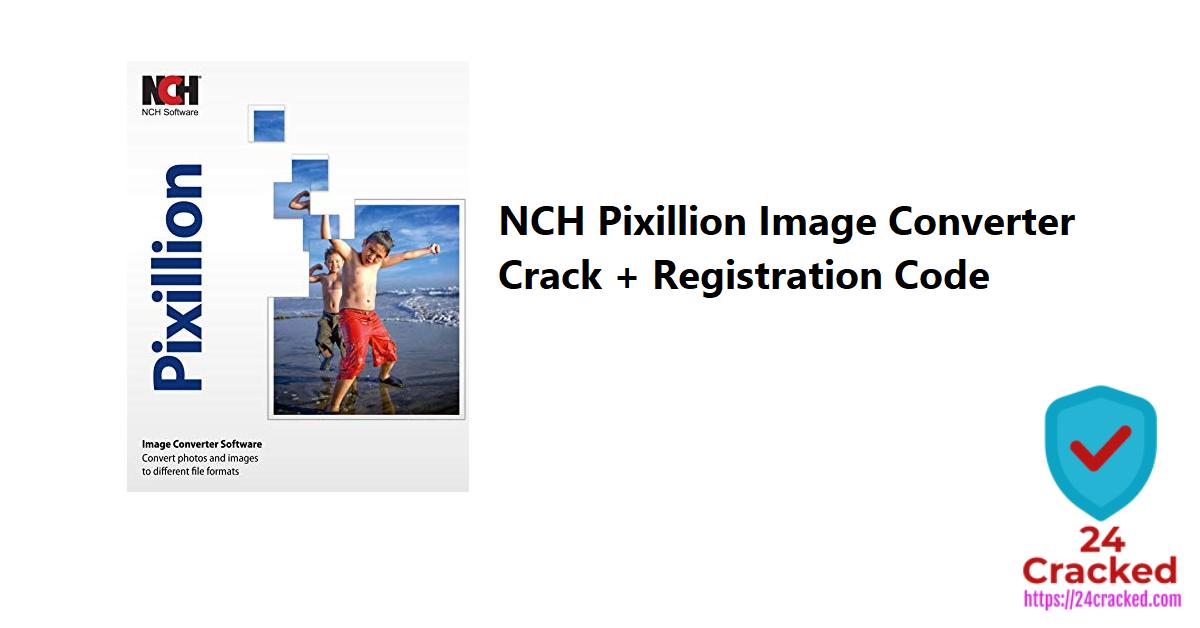 NCH Pixillion Image Converter Crack + Registration Code