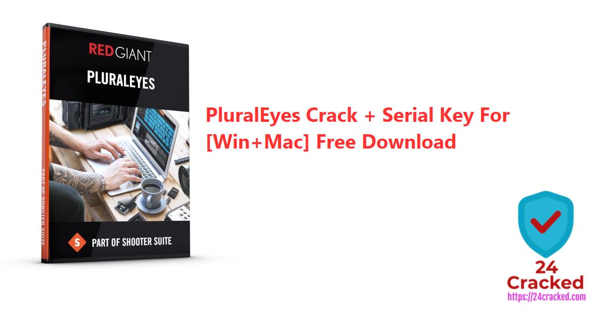 PluralEyes Crack + Serial Key For [Win+Mac] Free Download