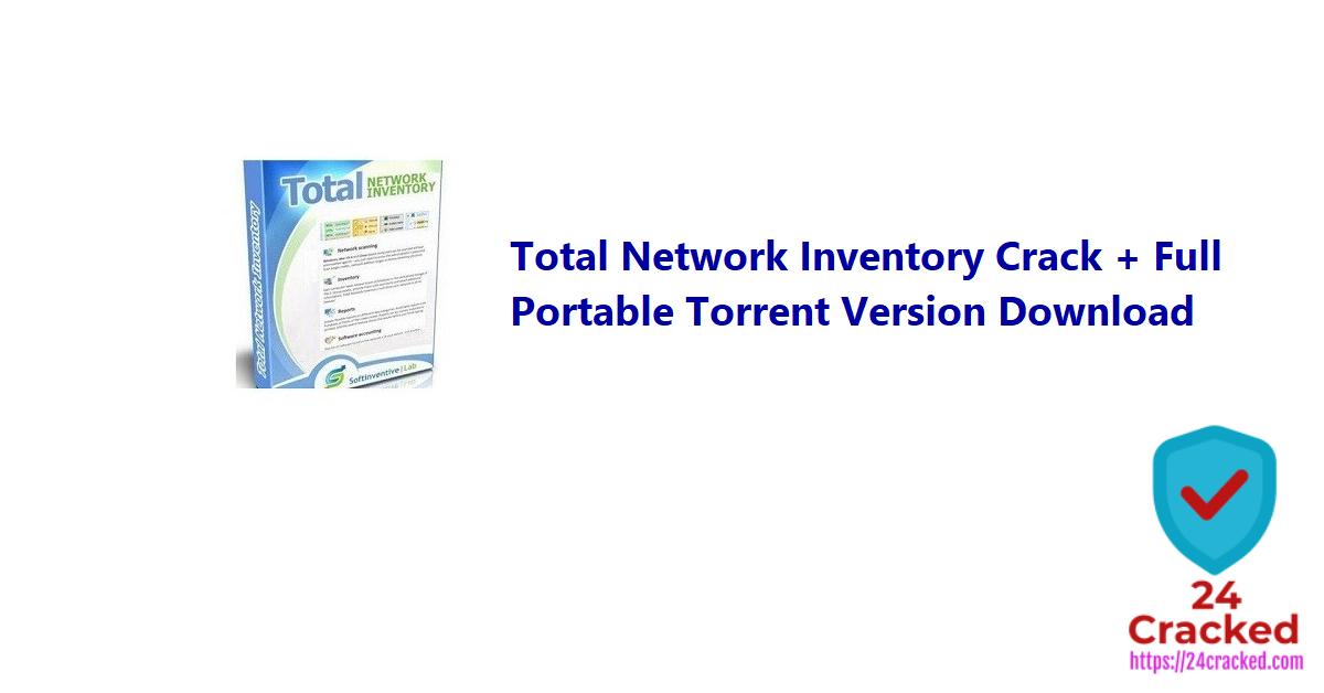 Total Network Inventory Crack + Full Portable Torrent Version Download