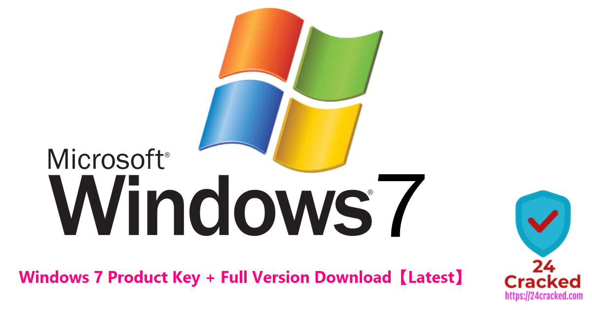 Windows 7 Product Key + Full Version Download【Latest】