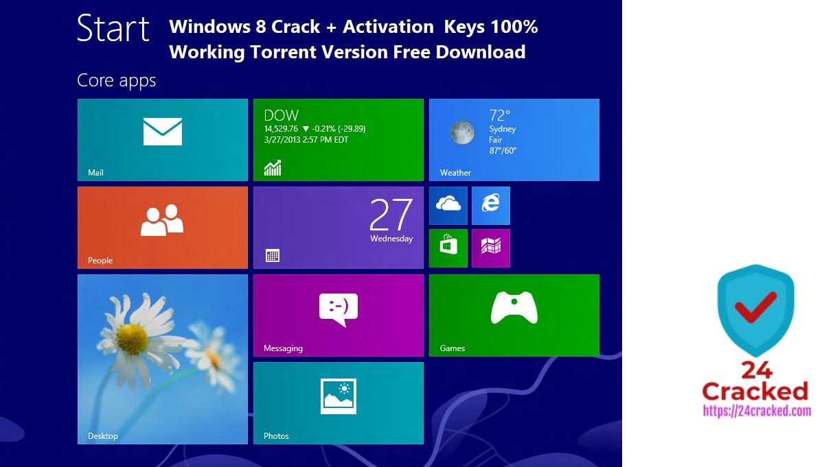 Windows 8 Crack + Activation Keys 100% Working Torrent Version Free Download