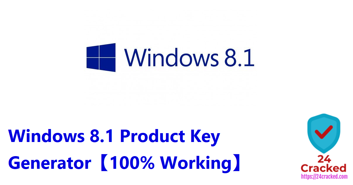 Windows 8.1 Product Key Generator【100% Working】