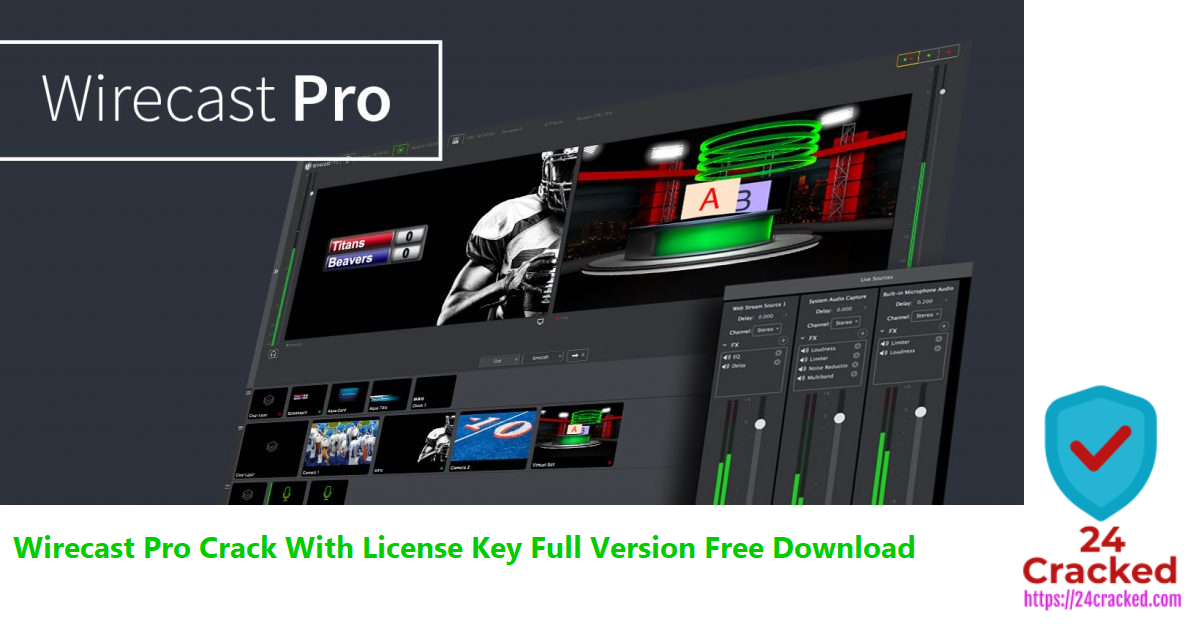 Wirecast Pro Crack With License Key Full Version Free Download