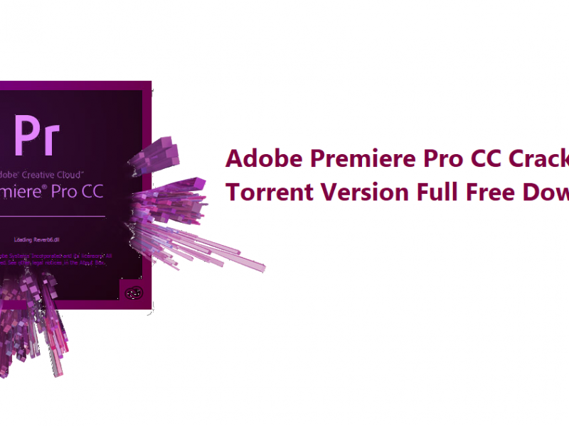 Adobe Premiere Pro CC Crack With Torrent Version Full Free Download