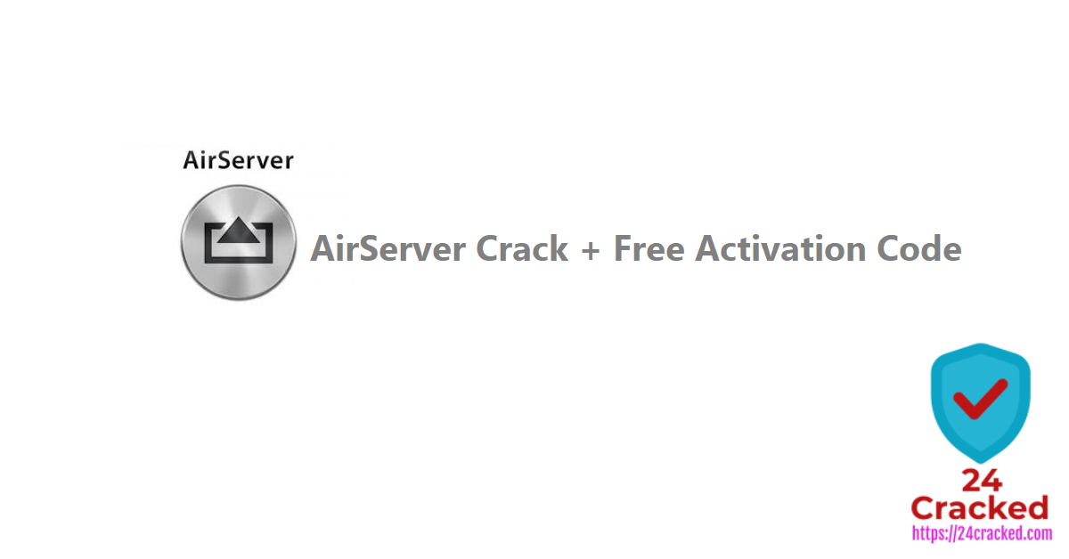 AirServer Crack + Free Activation Code