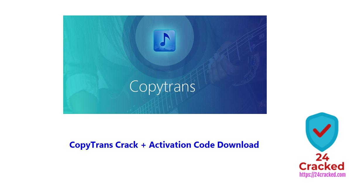 CopyTrans Crack + Activation Code Download