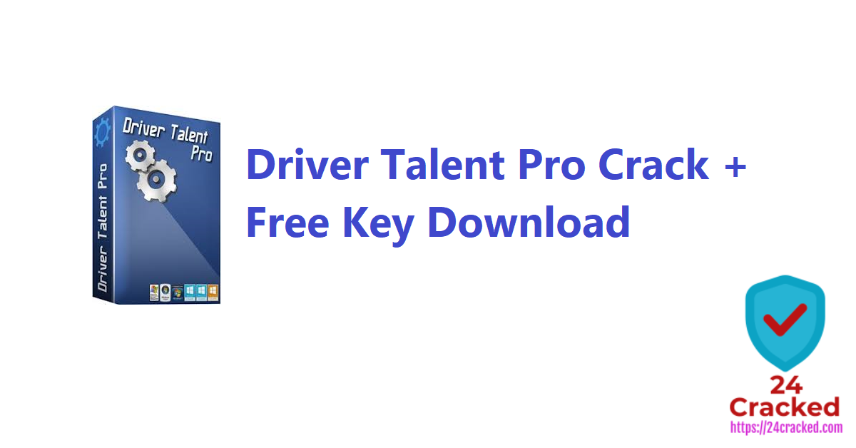 Driver Talent Pro Crack + Free Key Download
