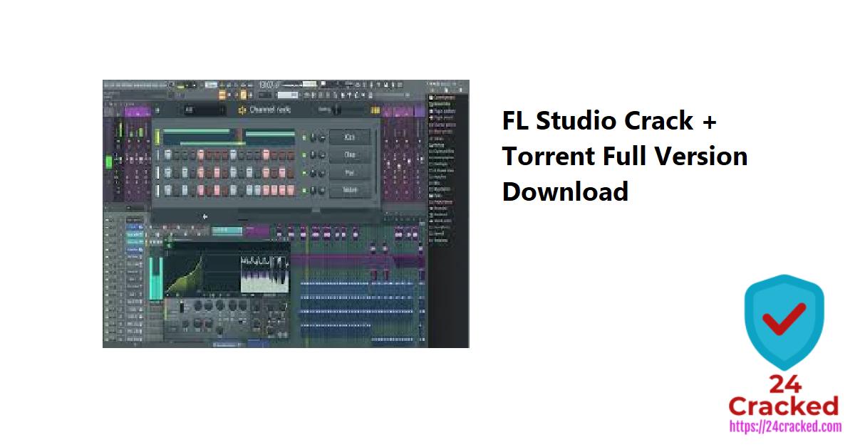 FL Studio Crack + Torrent Full Version Download