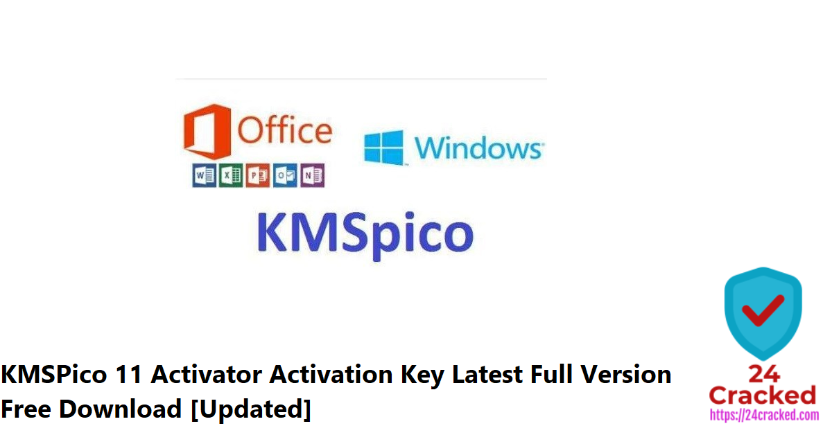 KMSPico 11 Activator Activation Key Latest Full Version Free Download [Updated]