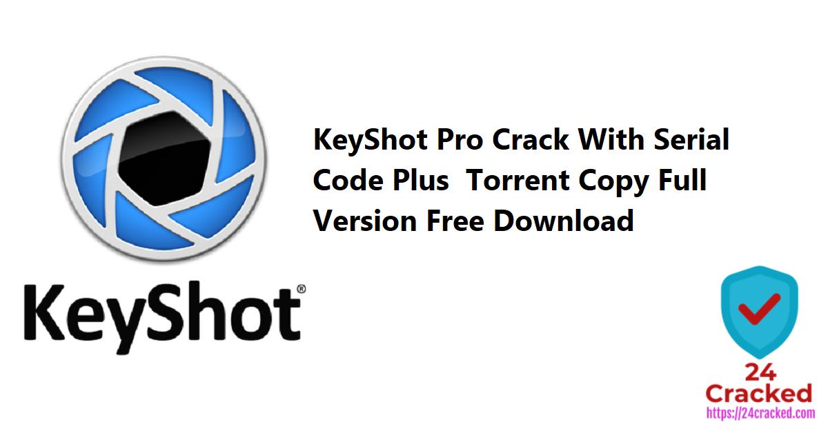 KeyShot Pro Crack With Serial Code Plus Torrent Copy Full Version Free Download