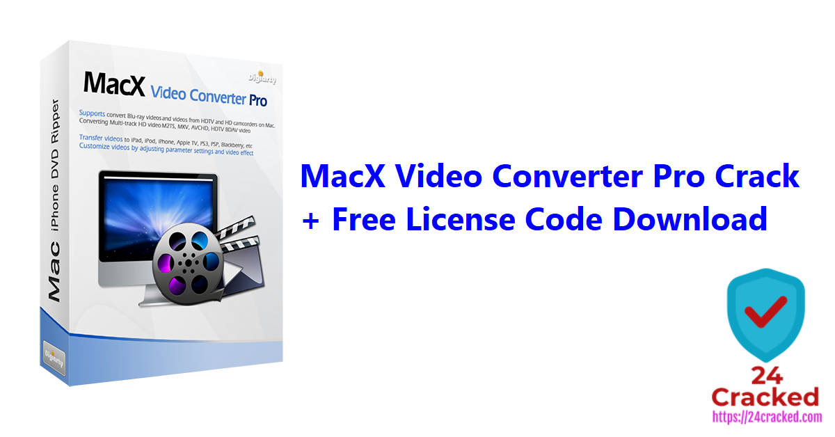MacX Video Converter Pro Crack + Free License Code Download