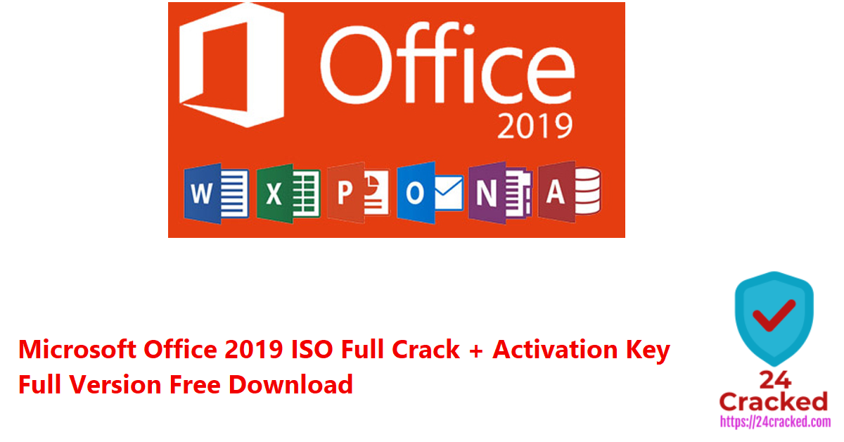 Microsoft Office 2019 ISO Full Crack + Activation Key Full Version Free Download