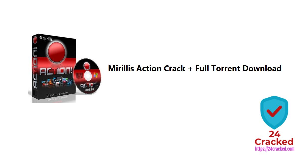 Mirillis Action Crack + Full Torrent Download