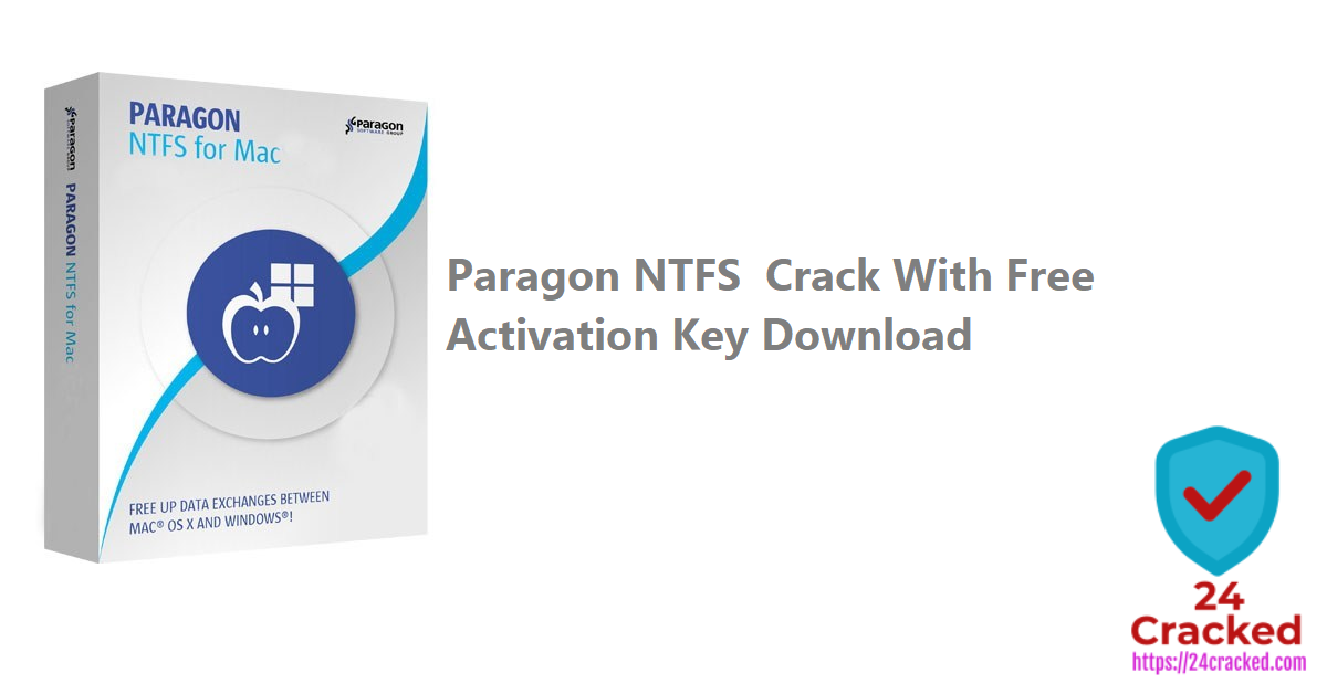 Paragon NTFS Crack With Free Activation Key Download