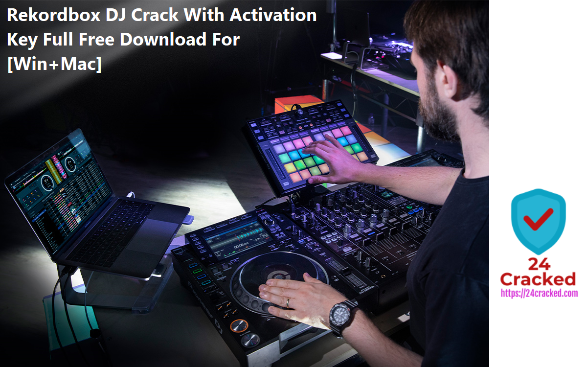 Rekordbox DJ Crack With Activation Key Full Free Download For [Win+Mac]