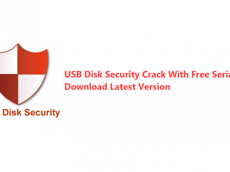 USB Disk Security Crack With Free Serial Key Download Latest Version