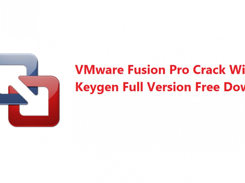 VMware Fusion Pro Crack With Keygen Full Version Free Download