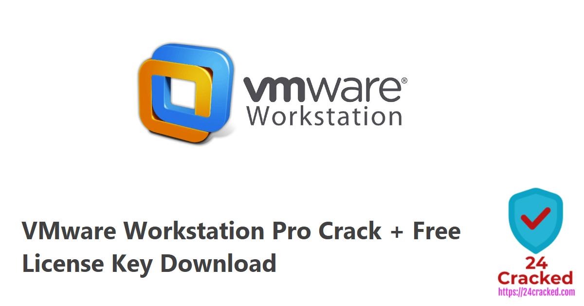 VMware Workstation Pro Crack + Free License Key Download