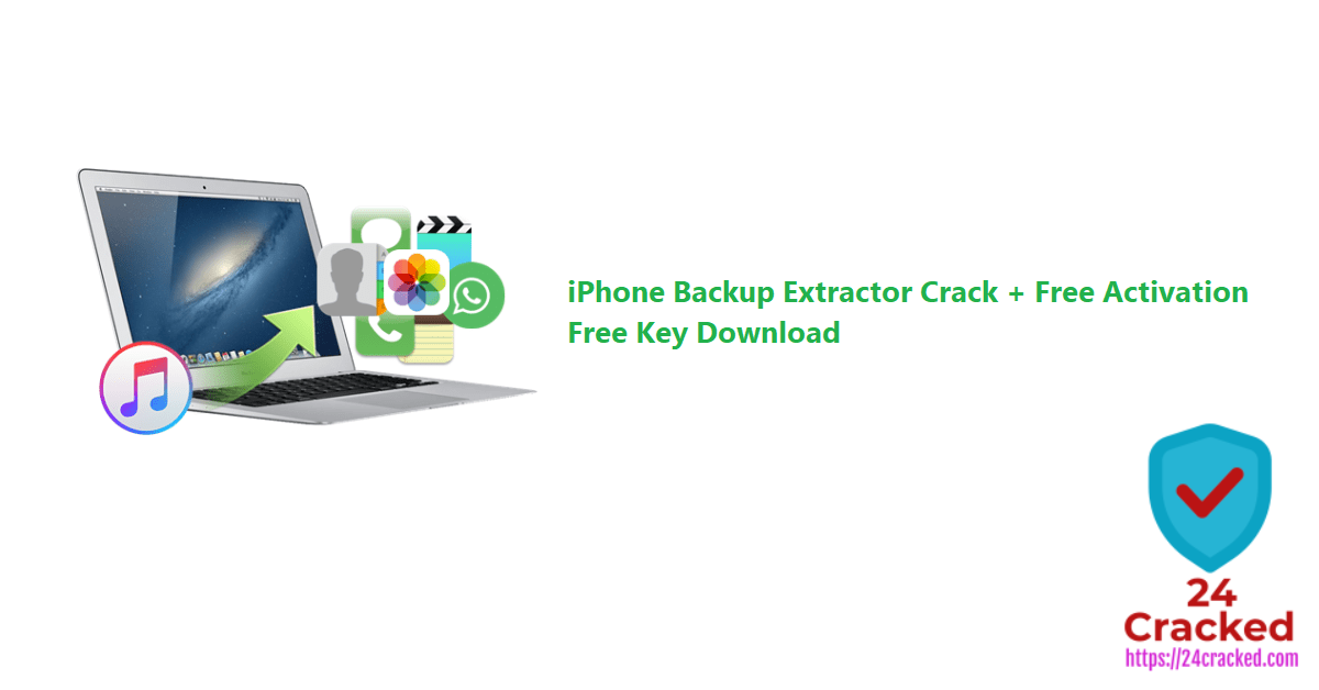 iPhone Backup Extractor Crack + Free Activation Free Key Download